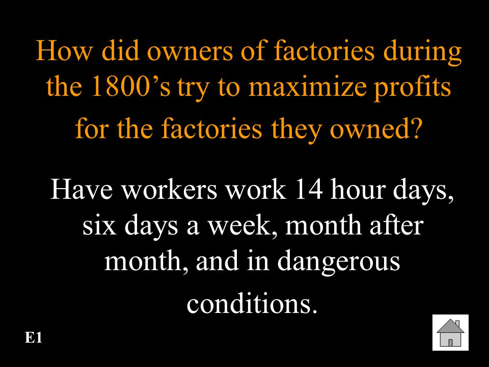 How did owners of factories during the 1800's try to maximize profits for the factories they owned