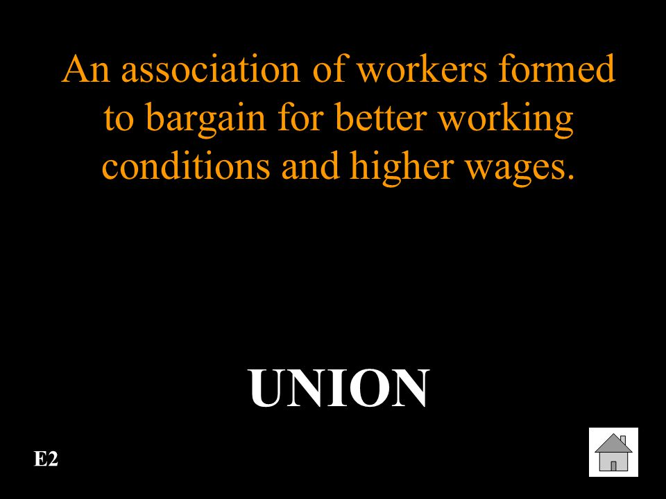 An association of workers formed to bargain for better working conditions and higher wages.