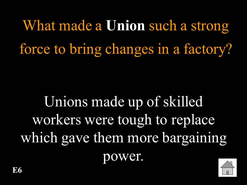 What made a Union such a strong force to bring changes in a factory