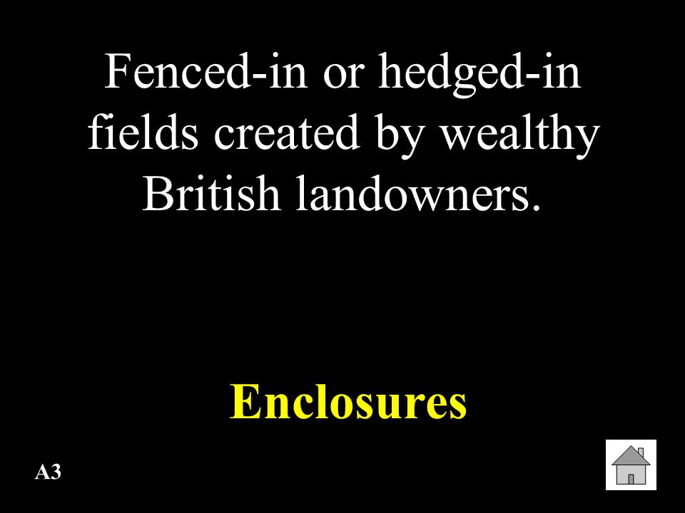 Fenced-in or hedged-in fields created by wealthy British landowners.