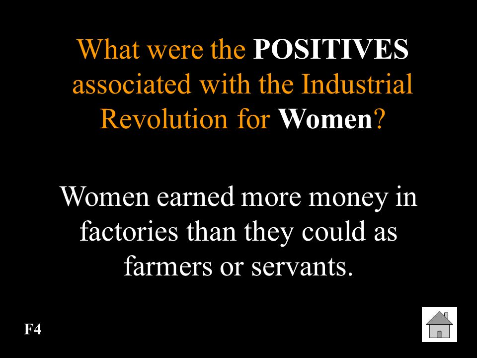 What were the POSITIVES associated with the Industrial Revolution for Women