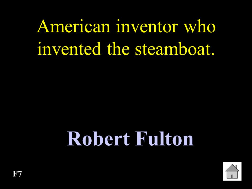 American inventor who invented the steamboat.