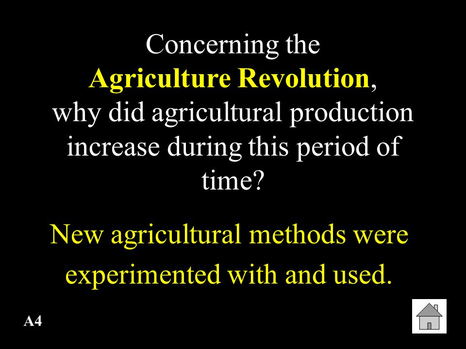 New agricultural methods were experimented with and used.