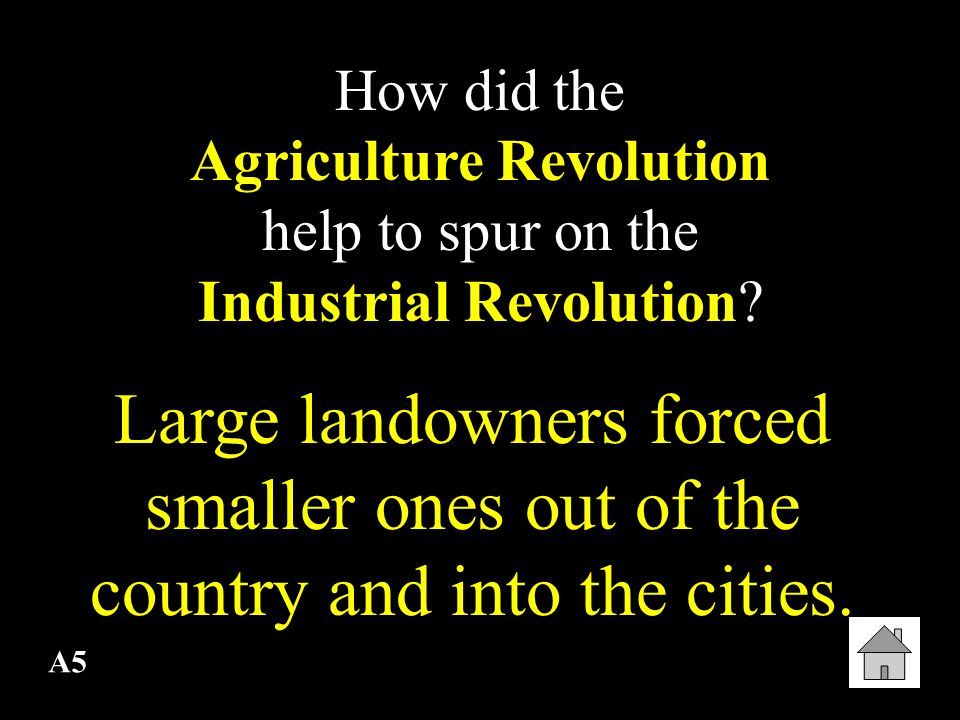 How did the Agriculture Revolution help to spur on the Industrial Revolution