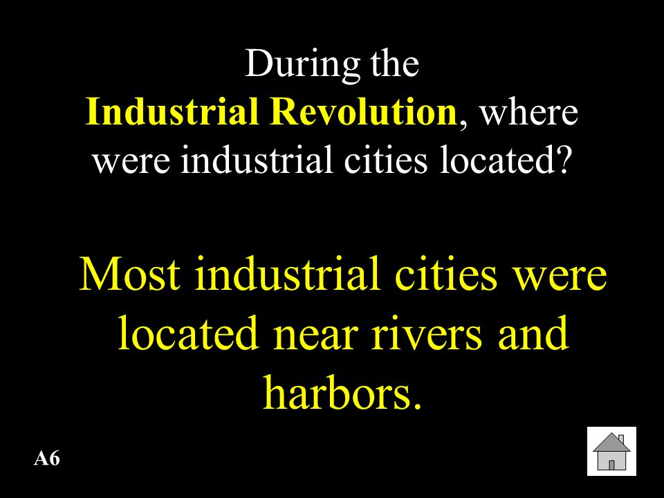 Most industrial cities were located near rivers and harbors.