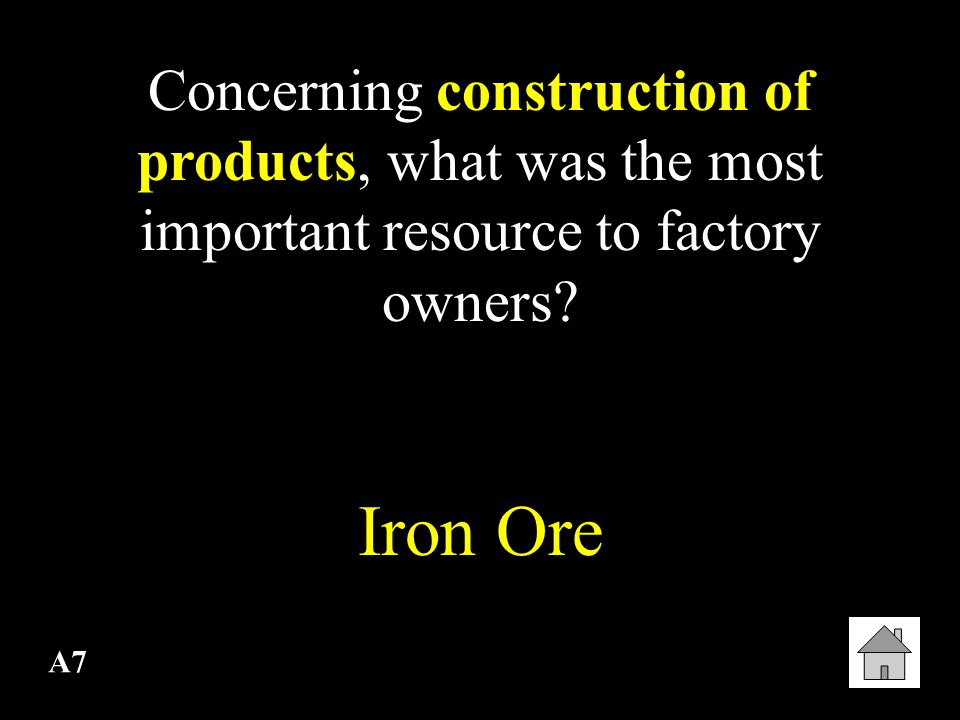 Concerning construction of products, what was the most important resource to factory owners