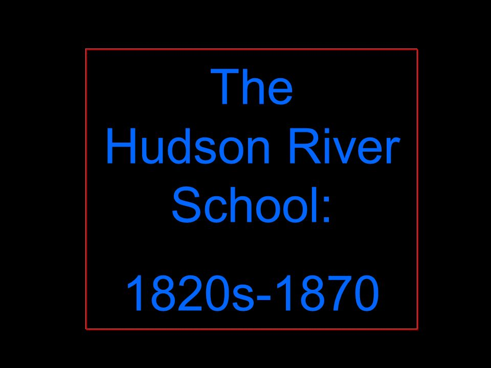 The Hudson River School: