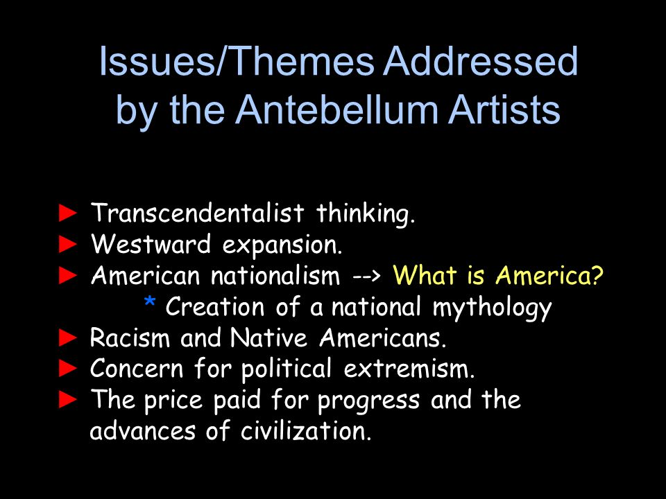 Issues/Themes Addressed by the Antebellum Artists