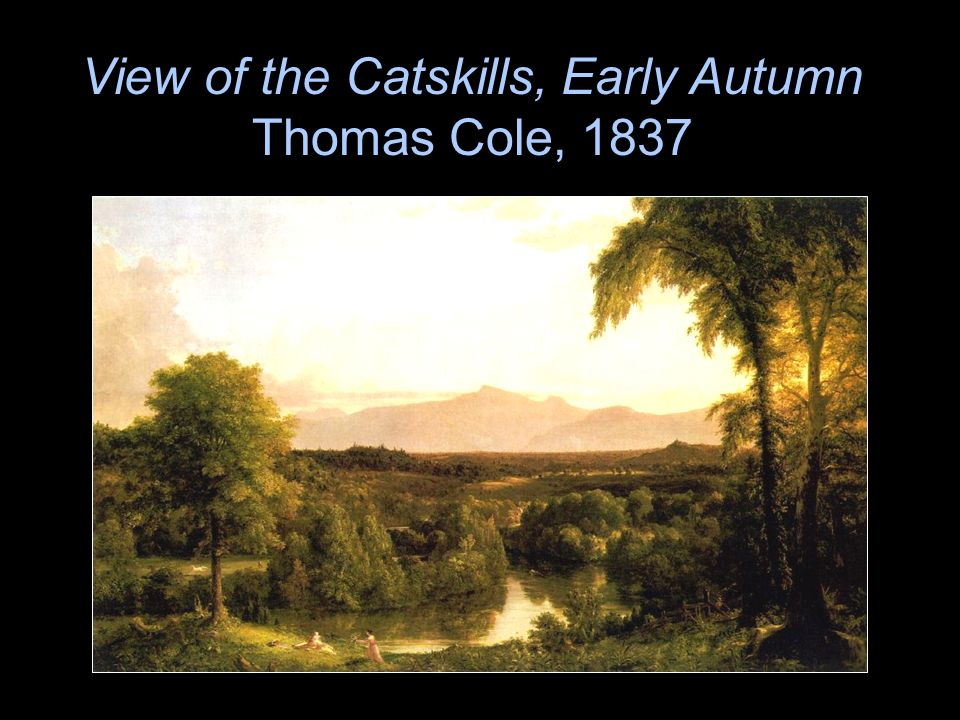 View of the Catskills, Early Autumn Thomas Cole, 1837