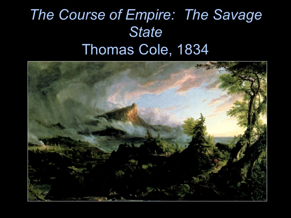 The Course of Empire: The Savage State Thomas Cole, 1834