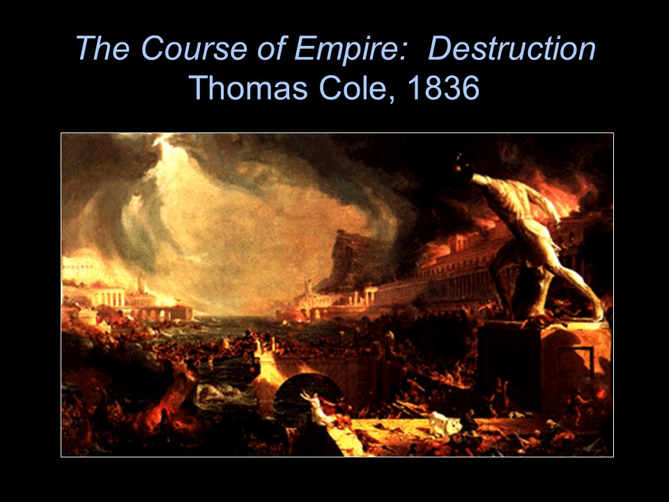 The Course of Empire: Destruction Thomas Cole, 1836
