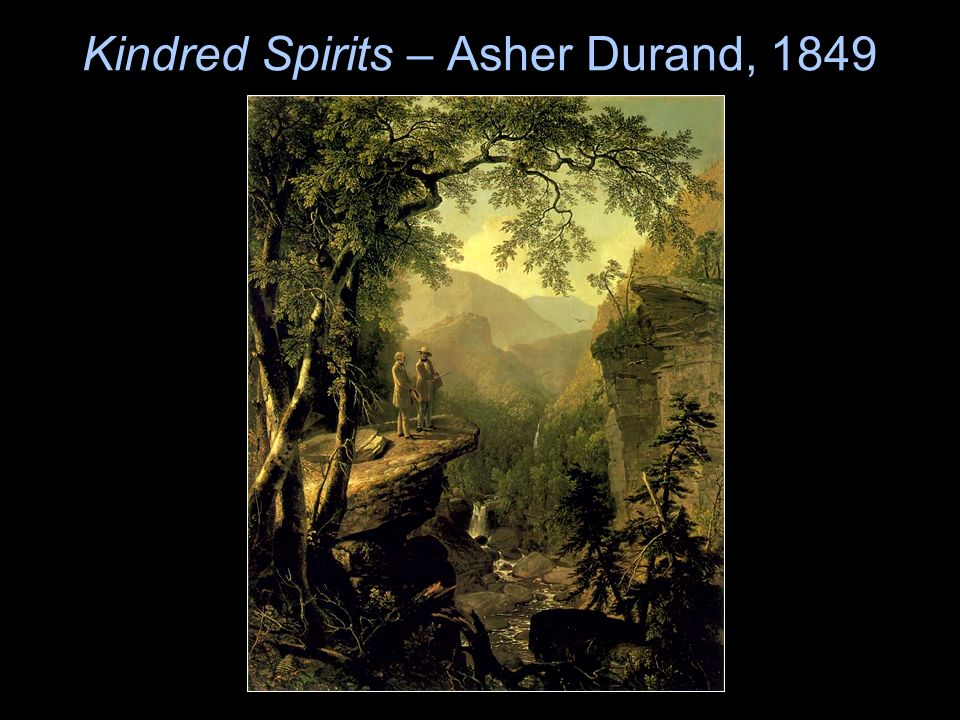 Kindred Spirits – Asher Durand, 1849
