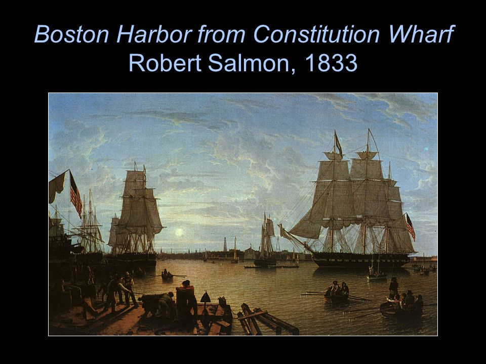 Boston Harbor from Constitution Wharf Robert Salmon, 1833