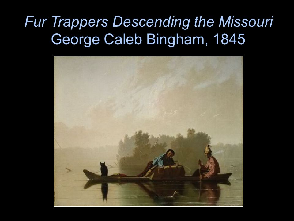 Fur Trappers Descending the Missouri George Caleb Bingham, 1845