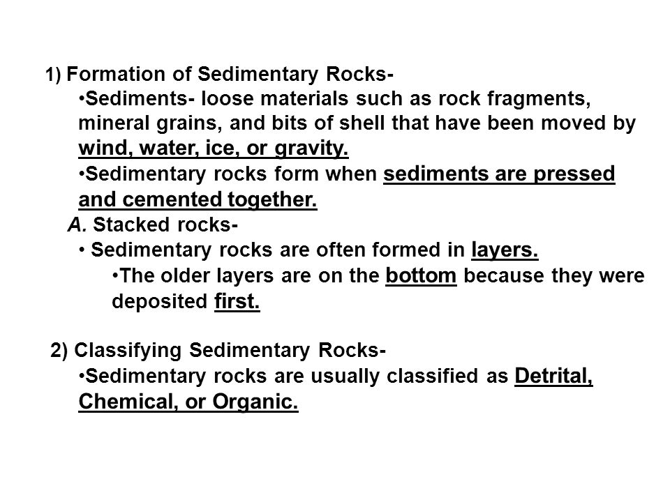 Sedimentary rocks are often formed in layers.