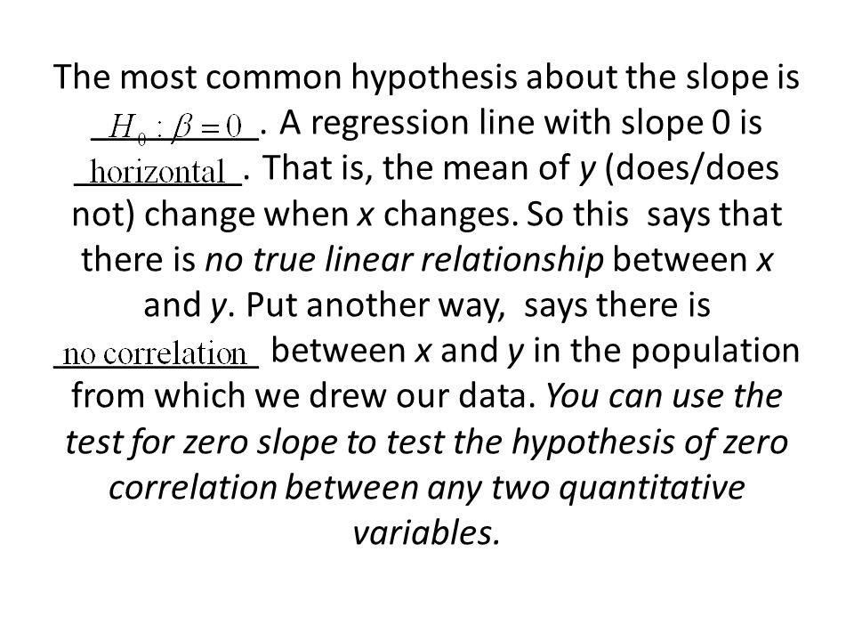 The most common hypothesis about the slope is _________