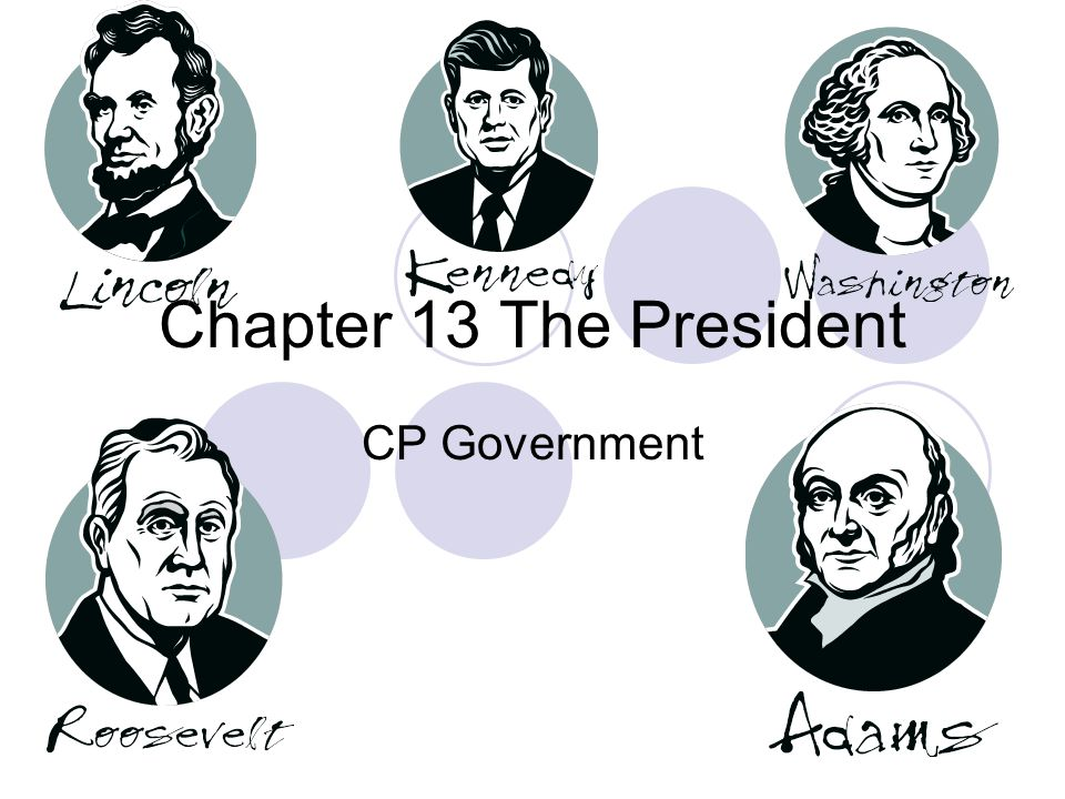 Chapter 13 The President CP Government