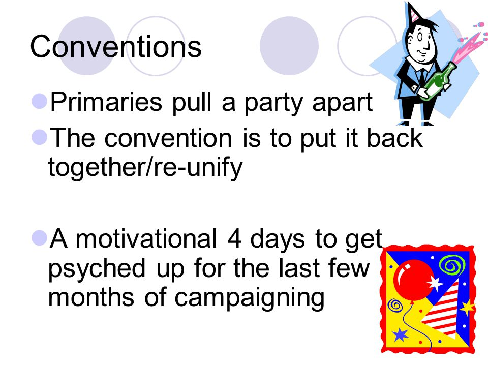 Conventions Primaries pull a party apart