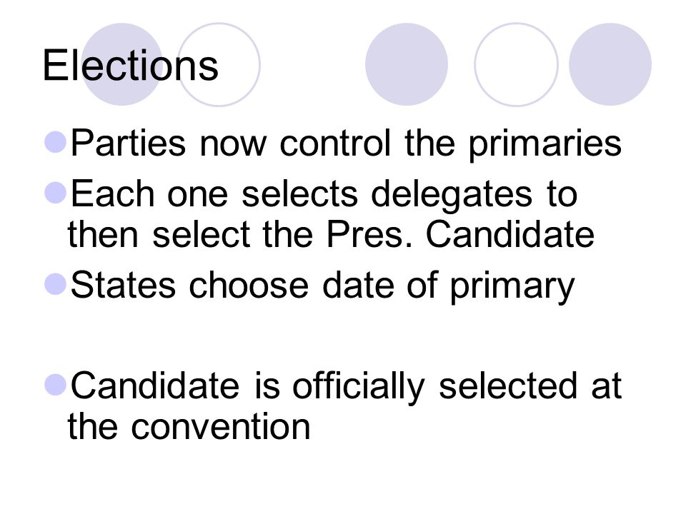 Elections Parties now control the primaries
