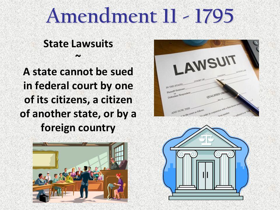 Amendment 11 - 1795 State Lawsuits ~