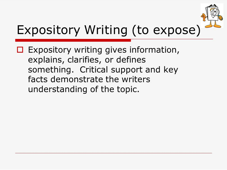 Expository Writing (to expose)