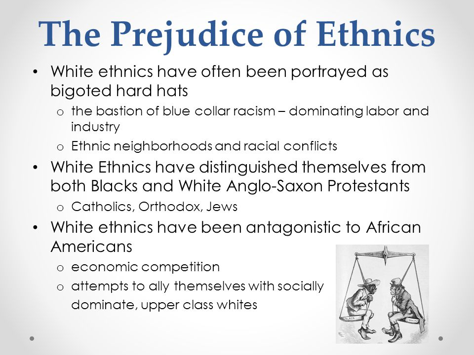 The Prejudice of Ethnics