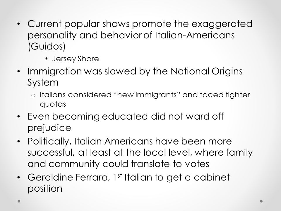 Immigration was slowed by the National Origins System