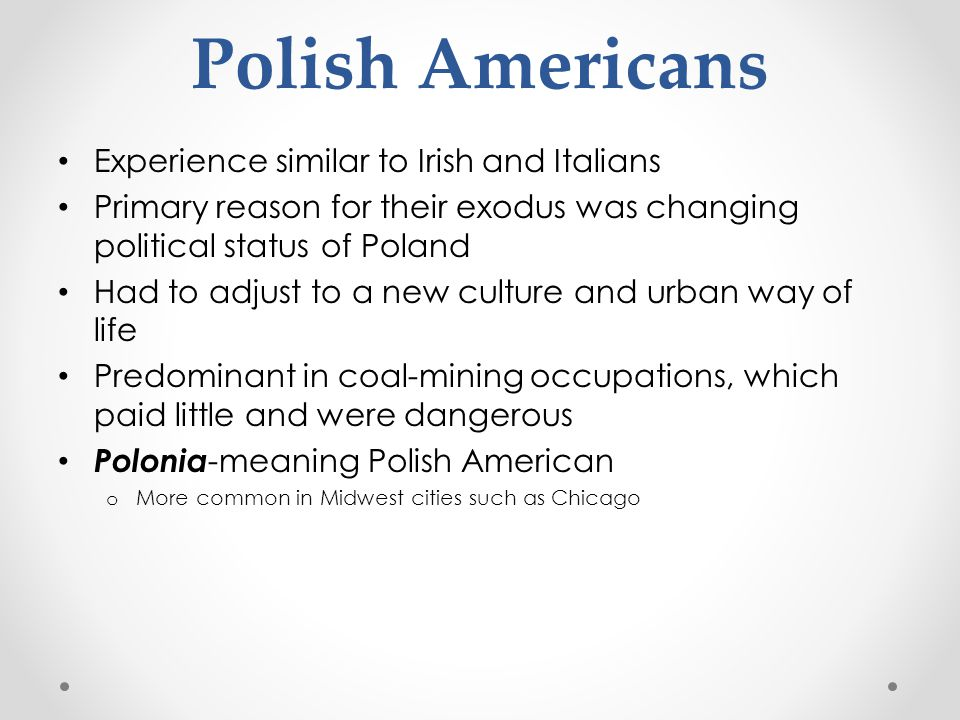 Polish Americans Experience similar to Irish and Italians