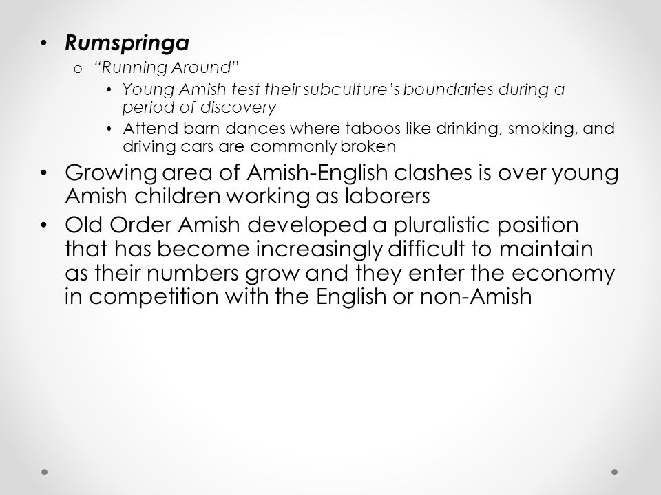 Rumspringa Running Around Young Amish test their subculture's boundaries during a period of discovery.