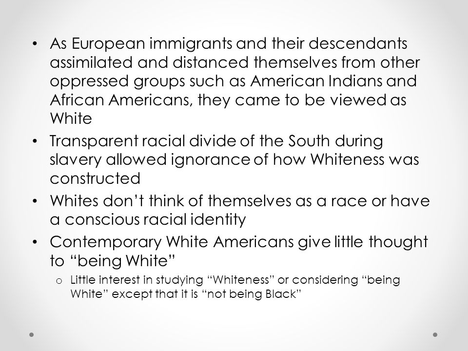 Contemporary White Americans give little thought to being White