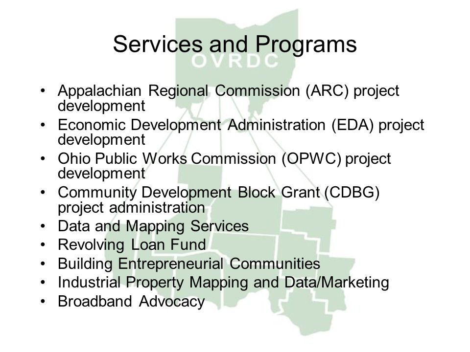Services and Programs Appalachian Regional Commission (ARC) project development. Economic Development Administration (EDA) project development.