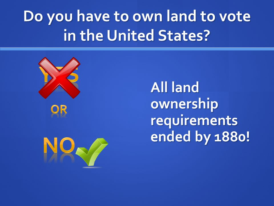 Do you have to own land to vote in the United States