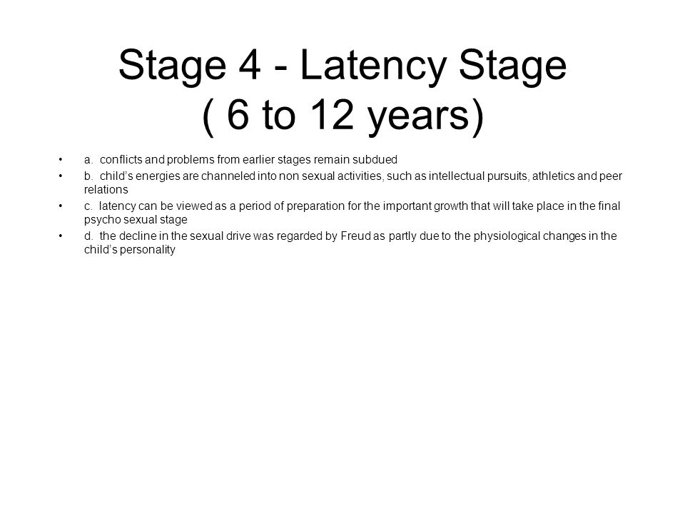 Stage 4 - Latency Stage ( 6 to 12 years)