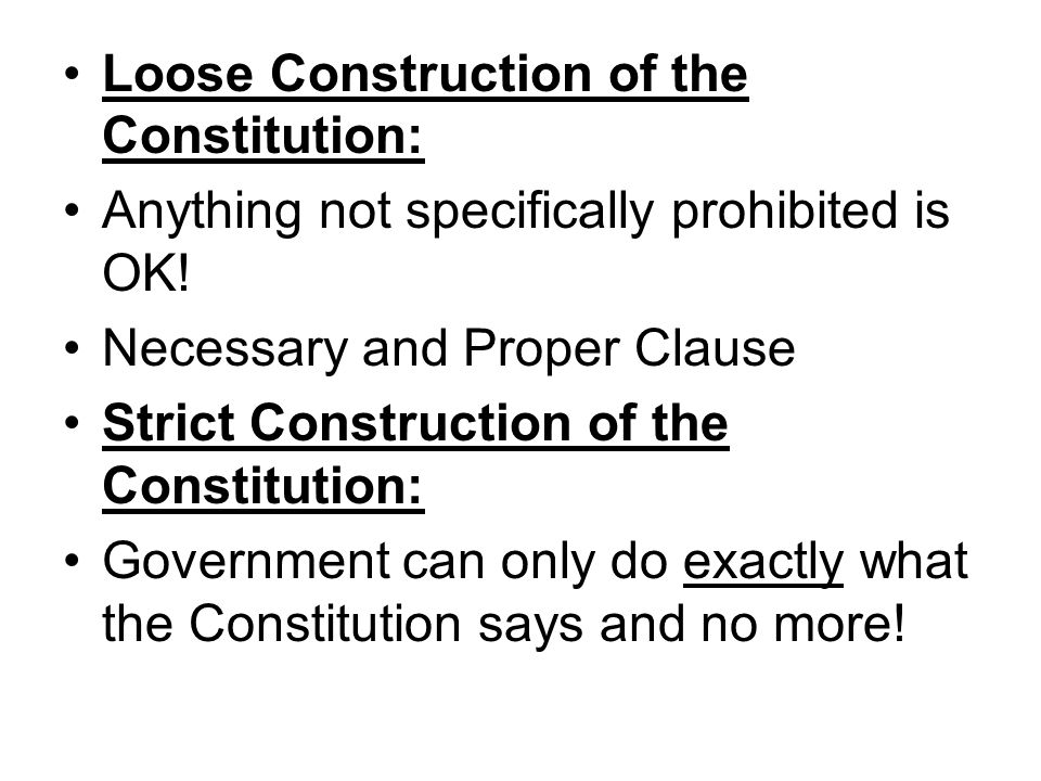 Loose Construction of the Constitution:
