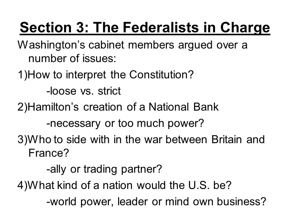 Section 3: The Federalists in Charge