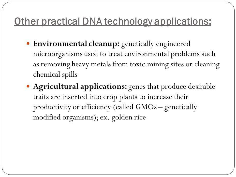 Other practical DNA technology applications: