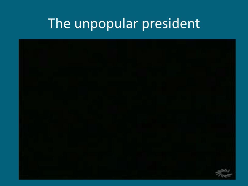 The unpopular president