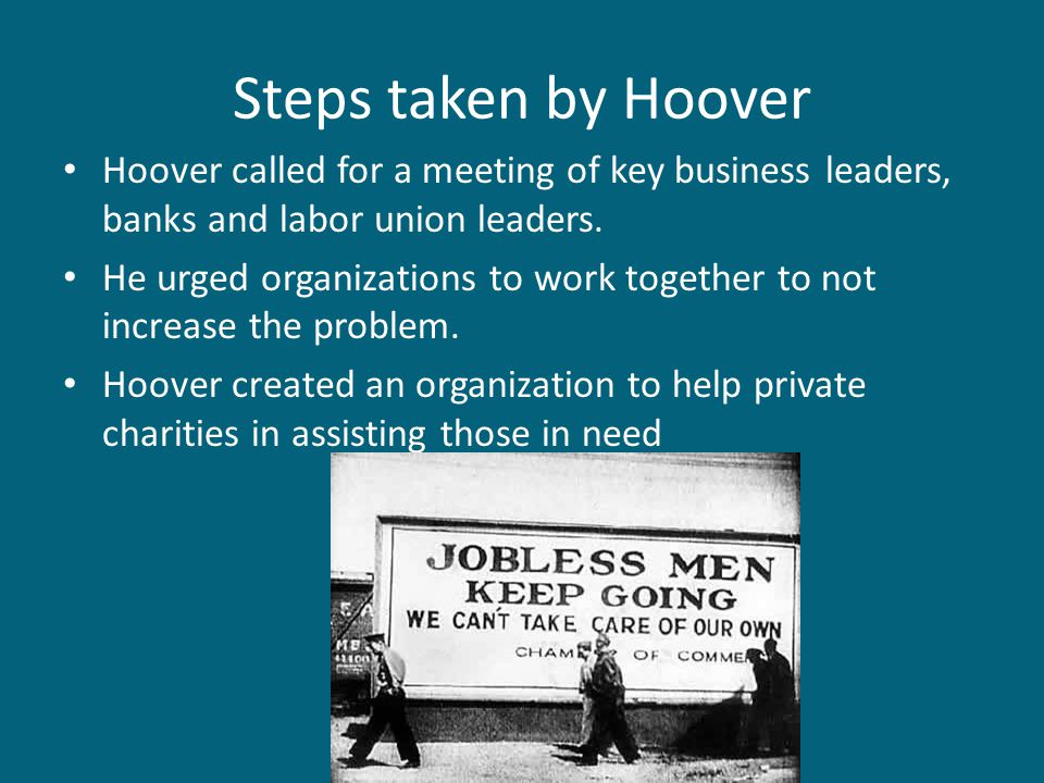Steps taken by Hoover Hoover called for a meeting of key business leaders, banks and labor union leaders.
