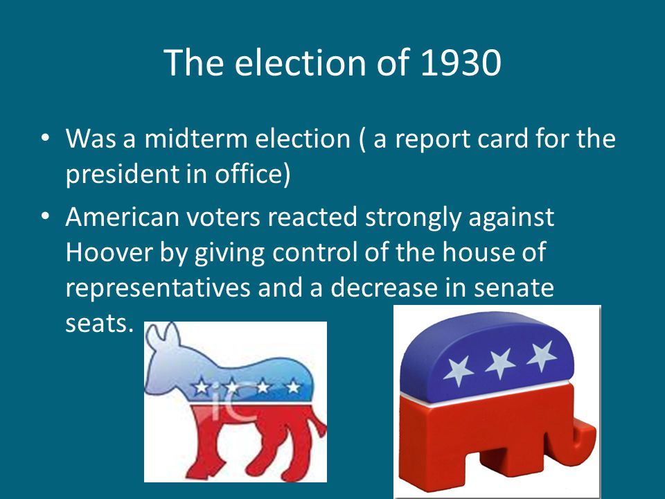 The election of 1930 Was a midterm election ( a report card for the president in office)