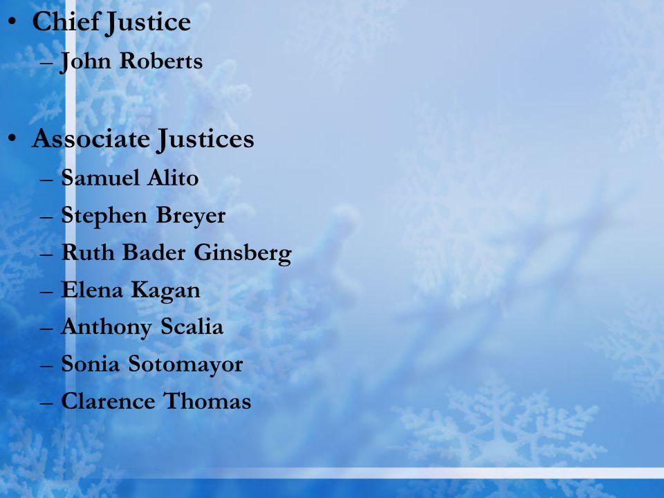 Chief Justice Associate Justices John Roberts Samuel Alito
