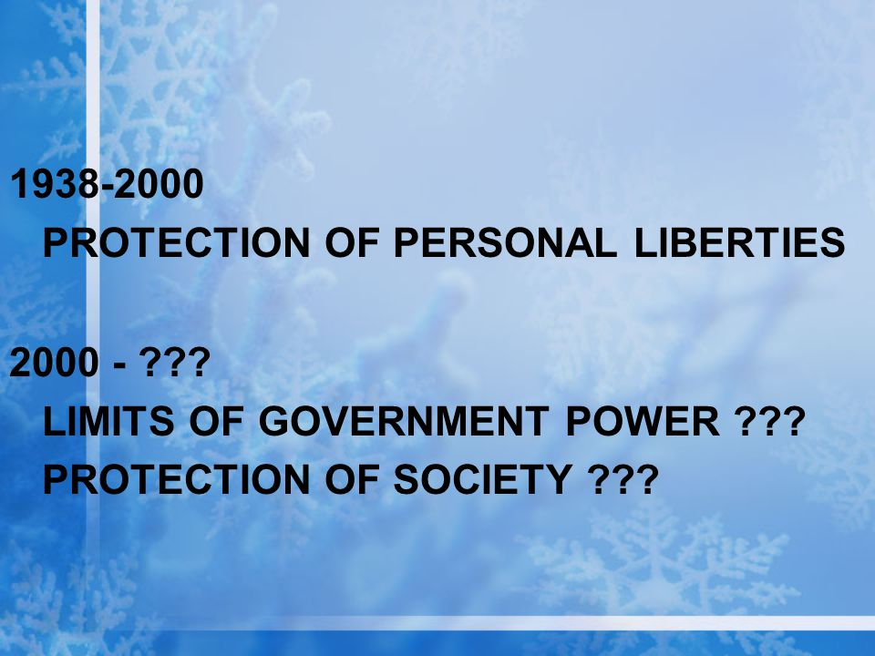 1938-2000 PROTECTION OF PERSONAL LIBERTIES. 2000 - .