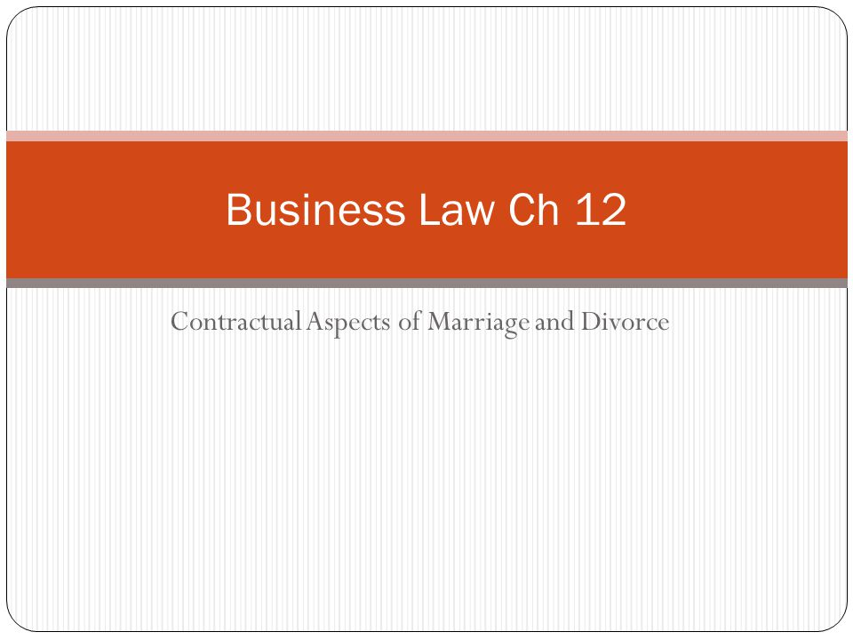 Contractual Aspects of Marriage and Divorce