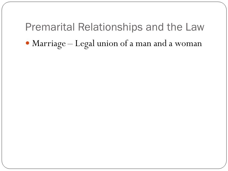 Premarital Relationships and the Law