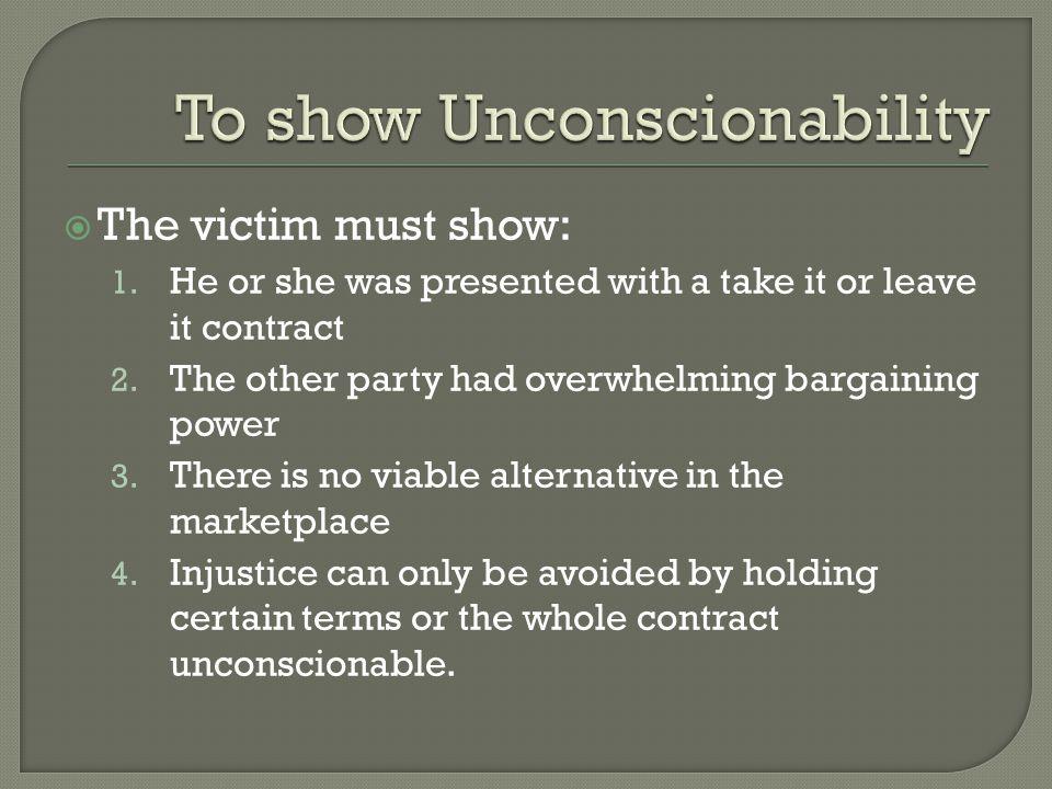To show Unconscionability