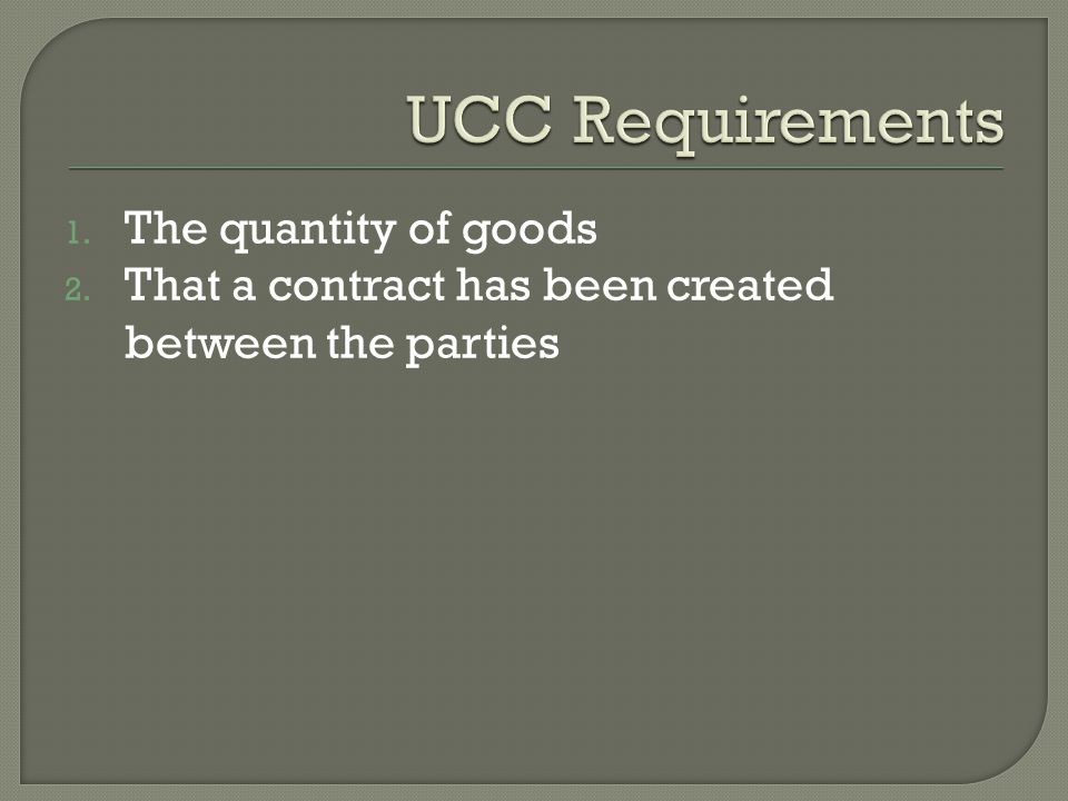 UCC Requirements The quantity of goods