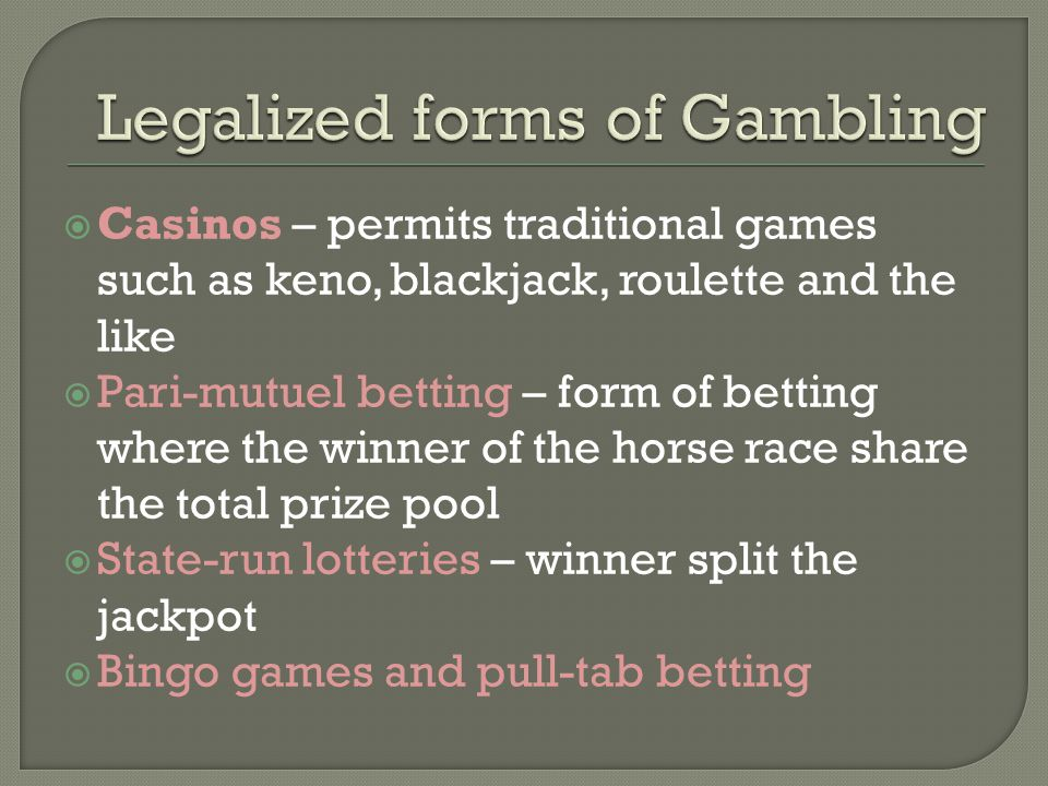 Legalized forms of Gambling