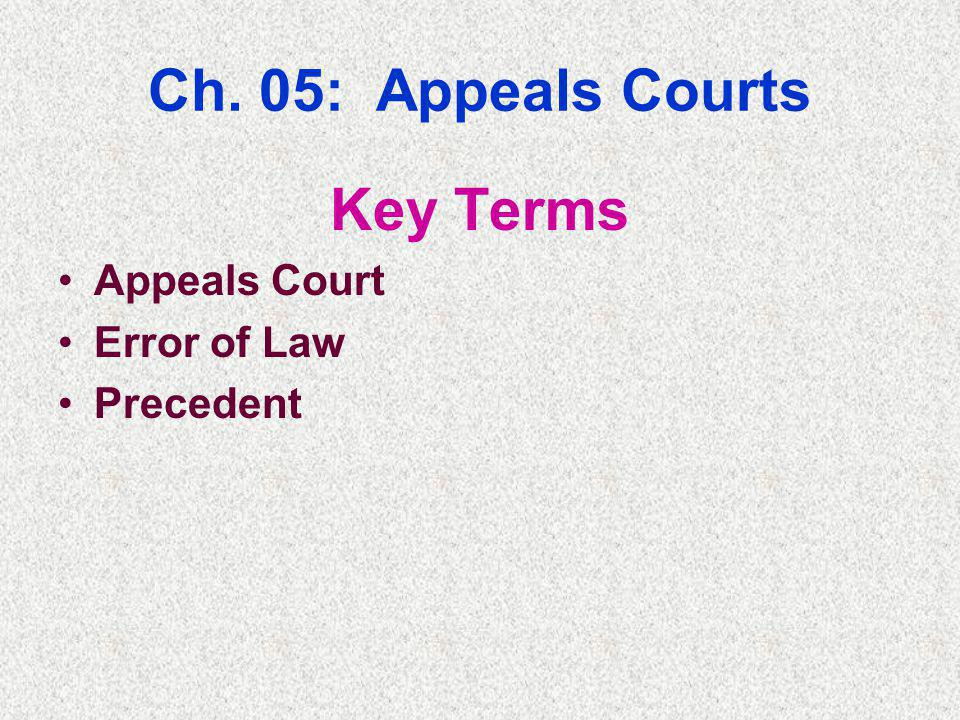 Ch. 05: Appeals Courts Key Terms