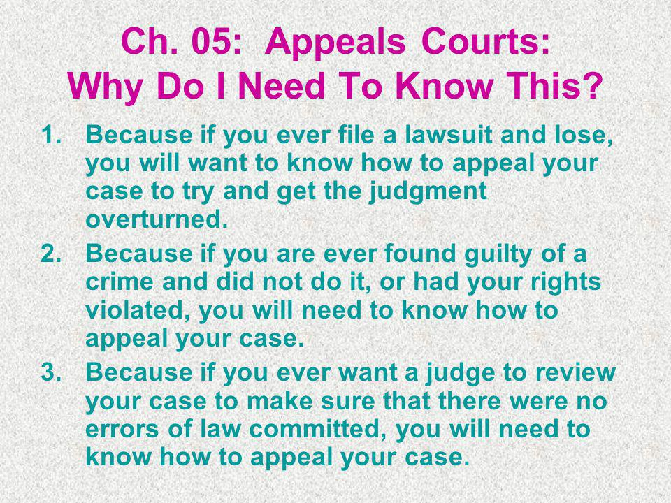 Ch. 05: Appeals Courts: Why Do I Need To Know This