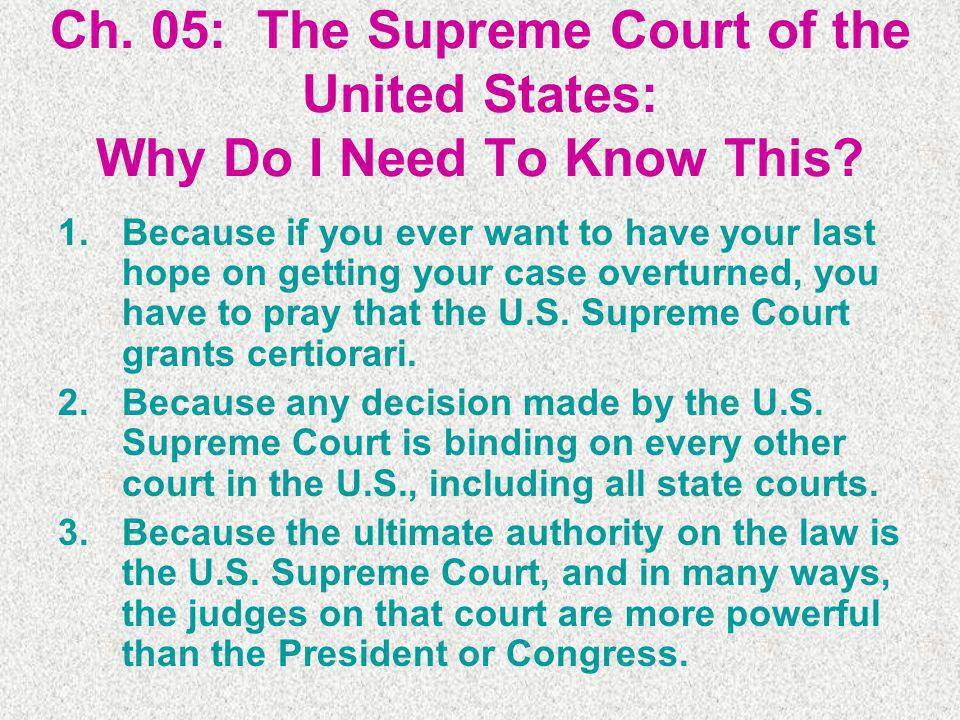 Ch. 05: The Supreme Court of the United States: Why Do I Need To Know This