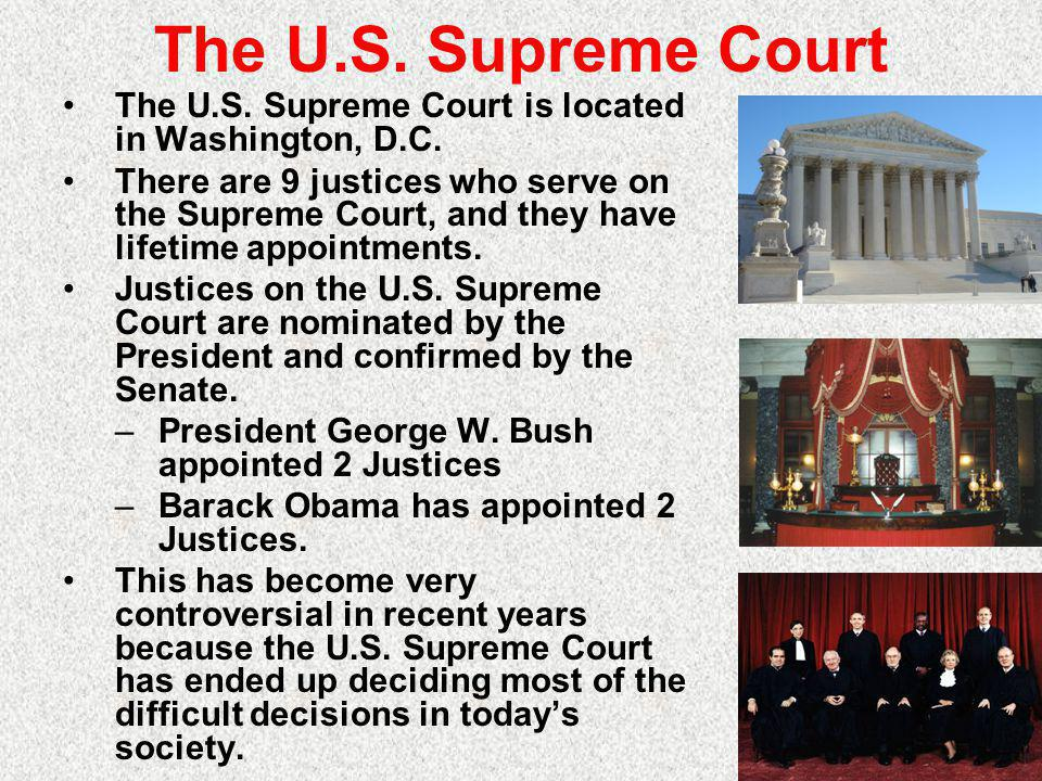 The U.S. Supreme Court The U.S. Supreme Court is located in Washington, D.C.